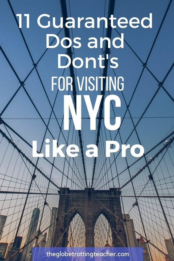 11 Guaranteed Do's and Dont's for visiting NYC