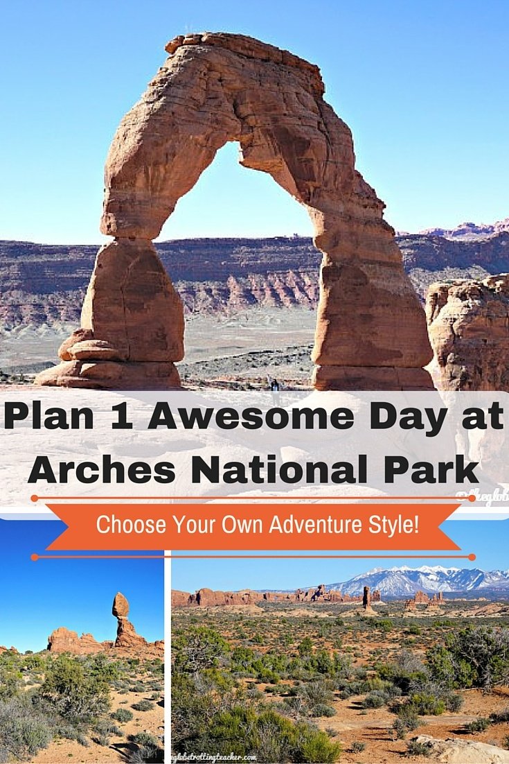 """Want to know how to plan 1 awesome day at Arches National Park? Check out this """"Choose Your Own Adventure-style"""" post to help you make the most of your day!"""