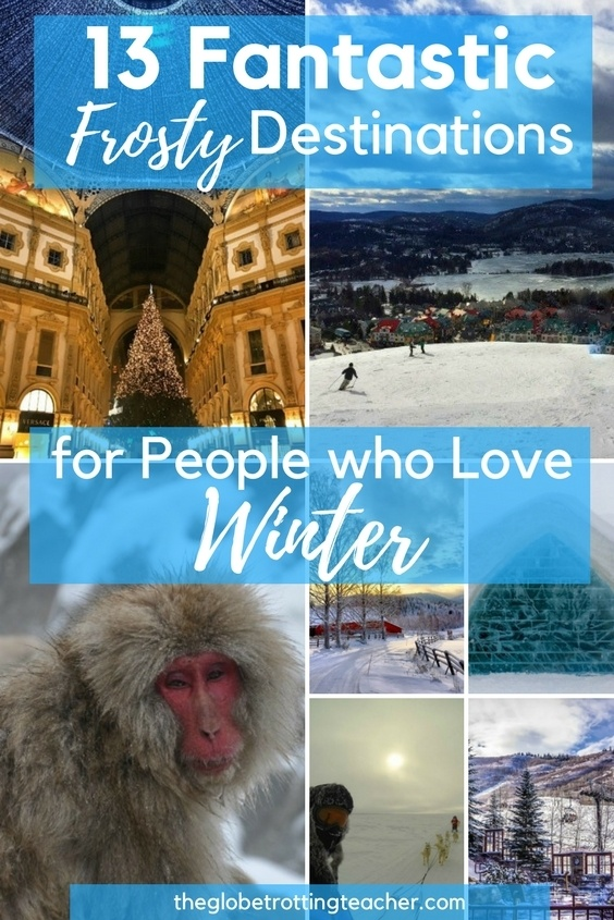 13 Fantastic Frosty Destinations for People who Love Winter