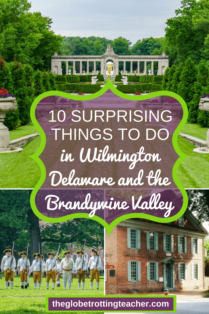 10 Surprising Things to Do in Wilmington Delaware and the Brandywine Valley
