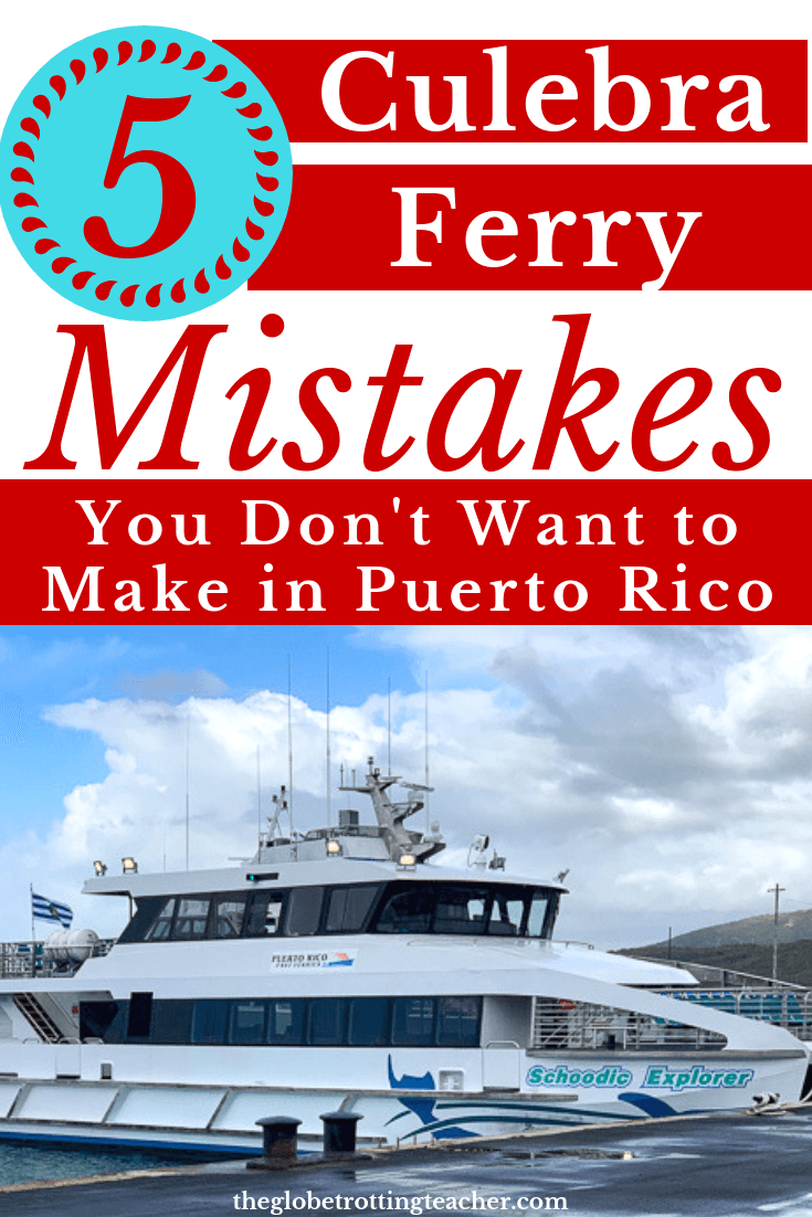 5 Culebra Puerto Rico Ferry Mistakes You Don't Want to Make